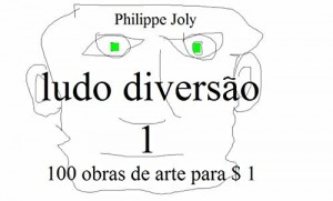 Baixar LUDO DIVERSAO 1: 100 OBRAS DE ARTE PARA $ 1 pdf, epub, eBook