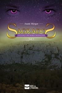 Baixar A ALIANÇA DE MARIA MADALENA (SAGRADOS Livro 1) pdf, epub, eBook