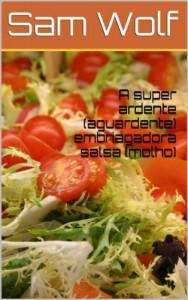Baixar A super ardente (aguardente) embriagadora salsa (molho) pdf, epub, eBook