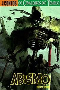 Baixar Os Cavaleiros do Templo: O mal à espreita nas ruínas de uma antiga fortaleza. (Abismo: Série Contos Livro 2) pdf, epub, eBook