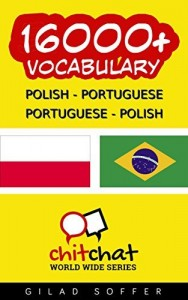 Baixar 16000+ Polish – Portuguese Porteguise – Polish Vocabulary (ChitChat WorldWide) pdf, epub, eBook