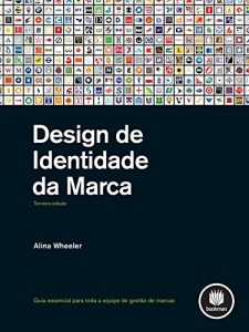 Baixar Design de Identidade da Marca: Guia Essencial para Toda a Equipe de Gestão de Marcas pdf, epub, eBook