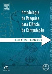 Baixar Metodologia de Pesquisa para Ciência da Computação, 2ª Edição pdf, epub, ebook