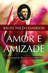 Baixar Ensaios de Ralph Waldo Emerson – Amor e Amizade pdf, epub, eBook