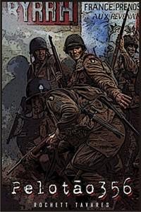 Baixar Pelotão 356: Um conto sobre zumbis na 2ª Guerra Mundial pdf, epub, eBook
