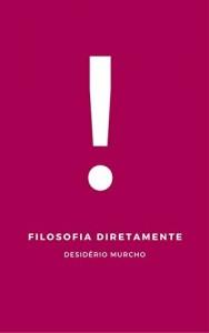 Baixar Filosofia Diretamente pdf, epub, ebook