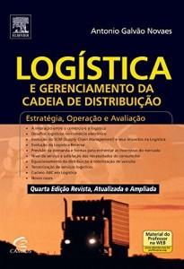 Baixar Logistica e Gerenciamento da Cadeia de Distribuição – 4ª Edição pdf, epub, eBook