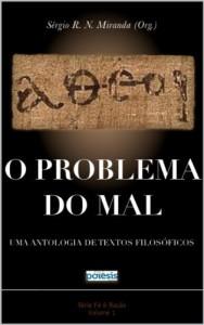 Baixar O problema do mal: Uma antologia de textos filosóficos (Fé & Religião Livro 1) pdf, epub, eBook