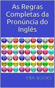 Baixar As Regras Completas da Pronúncia do Inglês  – Dicionário de Fonemas Ingleses – com variações linguísticas pdf, epub, eBook