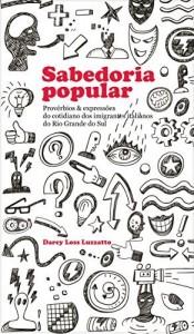 Baixar Sabedoria Popular: Provérbios & expressões do cotidiano dos imigrantes italianos do Rio Grande do Sul pdf, epub, eBook