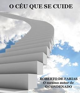 Baixar O CÉU QUE SE CUIDE.: Guia Prático de Meditação, Visualização Criativa e Ressonância Harmônica. pdf, epub, eBook