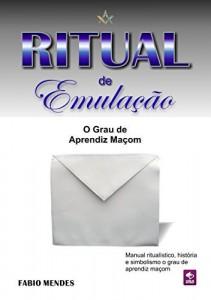 Baixar Ritual de Emulação: O Grau de Aprendiz Maçom pdf, epub, eBook