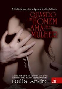 Baixar Quando um homem ama uma Mulher: A história que deu origem à família Sullivan (Bella Andre Livro 10) pdf, epub, eBook