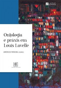 Baixar Ontologia e Práxis em Louis Lavelle pdf, epub, ebook