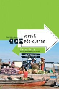 Baixar Vietnã pós-guerra: Uma aventura no Sudeste asiático (Viagens radicais) pdf, epub, eBook