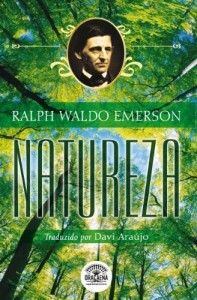 Baixar Natureza – A Bíblia do Naturalismo (Ensaios de Ralph Waldo Emerson) pdf, epub, eBook