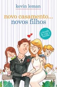 Baixar Novo casamento… Novos filhos – O desafio de unir a família pdf, epub, ebook