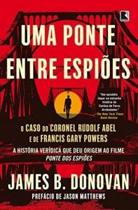 Baixar Uma ponte entre espiões: O caso do coronel Rudolf Abel e de Francis Gary Powers pdf, epub, eBook