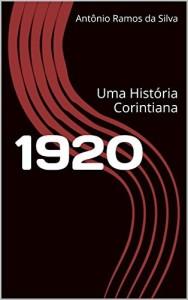 Baixar 1920: Uma História Corintiana (Histórias Corintianas) pdf, epub, eBook