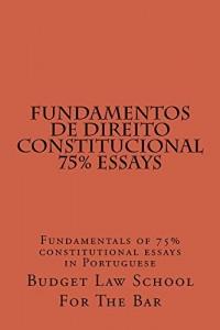 Baixar Fundamentos de Direito Constitucional 75% Essays  (Borrowing Allowed): e law book, LOOK INSIDE…! ! pdf, epub, eBook
