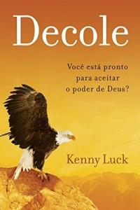 Baixar Decole – Você está pronto para aceitar o poder de Deus? pdf, epub, ebook
