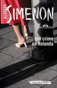 Baixar Um crime na Holanda pdf, epub, eBook