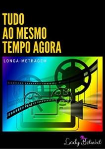 Baixar Tudo ao Mesmo Tempo Agora: Roteiro de Cinema pdf, epub, eBook
