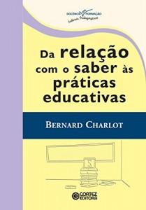 Baixar Da relação com o saber às práticas educativas (Coleção Docência em Formação) pdf, epub, ebook