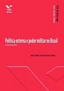 Baixar Política externa e poder militar no Brasil: universos paralelos (FGV de Bolso) pdf, epub, eBook