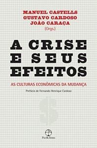 Baixar A crise e seus efeitos: As culturas econômicas da mudança pdf, epub, ebook