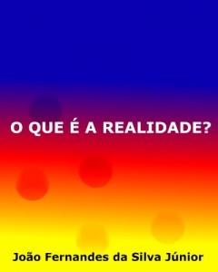Baixar O QUE É A REALIDADE? pdf, epub, ebook