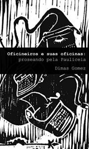 Baixar Oficineiros e suas oficinas: Proseando pela Pauliceia pdf, epub, eBook