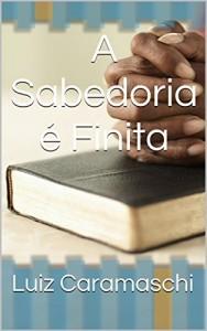 Baixar A Sabedoria é Finita pdf, epub, ebook