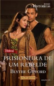 Baixar Prisioneira de um Rebelde – Harlequin Históricos Ed. 137 pdf, epub, eBook