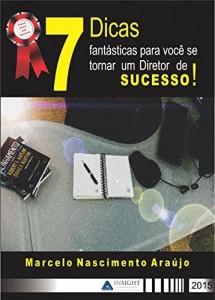 Baixar 7 Dicas fantásticas para você se tornar um Diretor de sucesso! pdf, epub, eBook