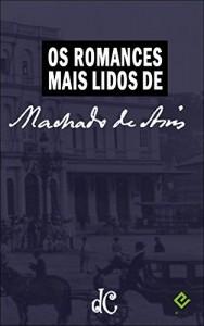 Baixar Os Romances Mais Lidos de Machado Assis: Textos integrais na nova ortografia com índice ativo (O Melhor de Machado de Assis Livro 1) pdf, epub, eBook