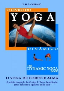 Baixar The Dynamic Yoga Book – O Livro do Yoga Dinâmico: O Yoga de corpo e alma pdf, epub, ebook