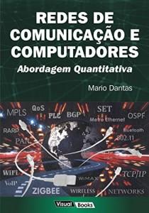 Baixar Redes De Comunicação e Computadores – Abordagem Quantitativa pdf, epub, eBook