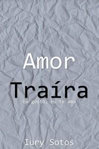 Baixar Amor Traíra pdf, epub, eBook