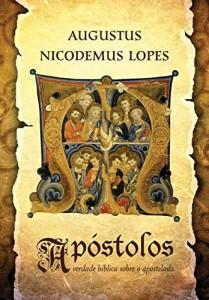 Baixar Apóstolos: A verdade bíblica sobre o apostolado pdf, epub, ebook