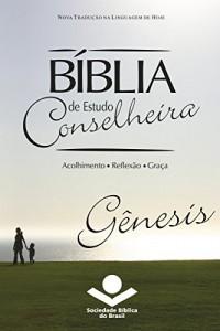 Baixar Bíblia de Estudo Conselheira – Gênesis: Acolhimento ? Reflexão ? Graça pdf, epub, ebook