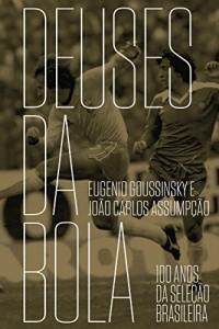 Baixar Deuses da bola – 100 anos da seleção brasileira pdf, epub, ebook