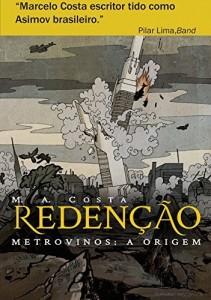 Baixar Redenção – Metrovinos: A Origem: A Luta de Um Homem Pela Sobrevivência pdf, epub, eBook