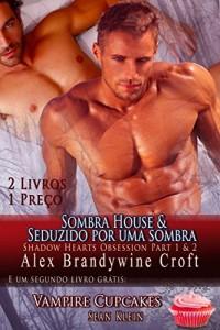 Baixar Sombra House & Seduzido Por Uma Sombra: E um livro de bônus adicional Vampiro Cupcakes (Sombra Corações Obsession 2) pdf, epub, eBook