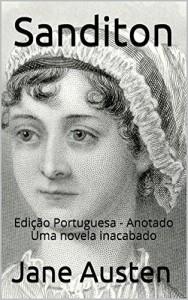 Baixar Sanditon – Edição Portuguesa – Anotado: Edição Portuguesa – Anotado pdf, epub, eBook