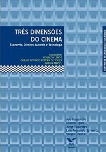 Baixar Três dimensões do cinema: economia, direitos autorais e tecnologia pdf, epub, eBook