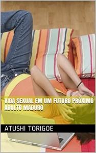 Baixar Vida sexual em um futuro próximo Adulto maduro pdf, epub, eBook