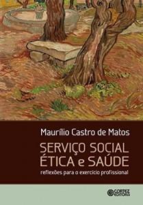 Baixar Serviço social, ética e saúde: reflexões para o exercício profissional pdf, epub, eBook