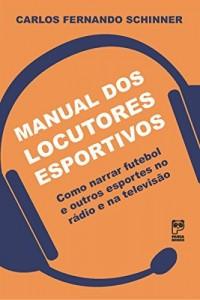 Baixar Manual dos locutores esportivos: Como narrar futebol e outros esportes no rádio e na televisão pdf, epub, ebook
