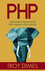 Baixar PHP: Aprenda programação PHP rápida e facilmente. pdf, epub, eBook